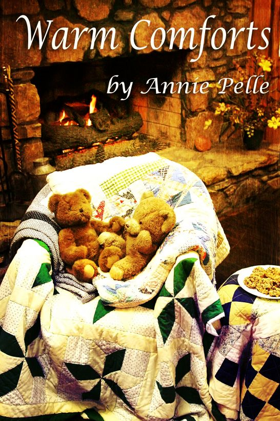 Warm Comforts By: Annie Pelle