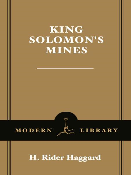 King Solomon's Mines By: H. Rider Haggard