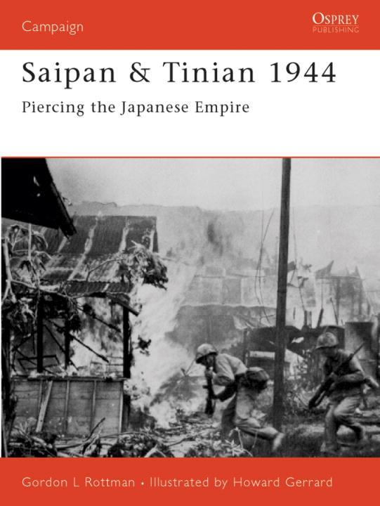Saipan & Tinian 1944 By: Gordon Rottman,Howard Gerrard