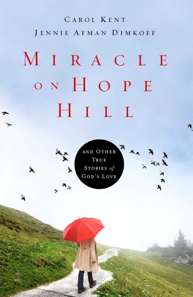 Miracle on Hope Hill By: Carol Kent,Jennie A Dimkoff
