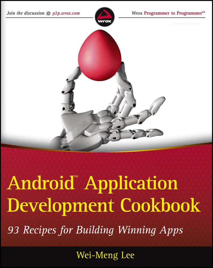 Android Application Development Cookbook By: Wei-Meng Lee