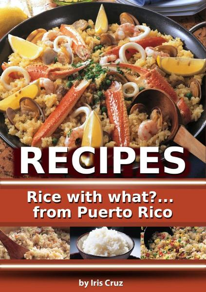 Recipes: Rice with what?... from Puerto Rico