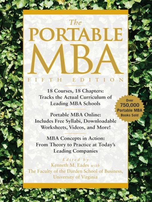 The Portable MBA By: Ian Skurnik,Kenneth M. Eades,Lynn A. Isabella,Paul J. Simko,Peter L. Rodriguez,Timothy M. Laseter