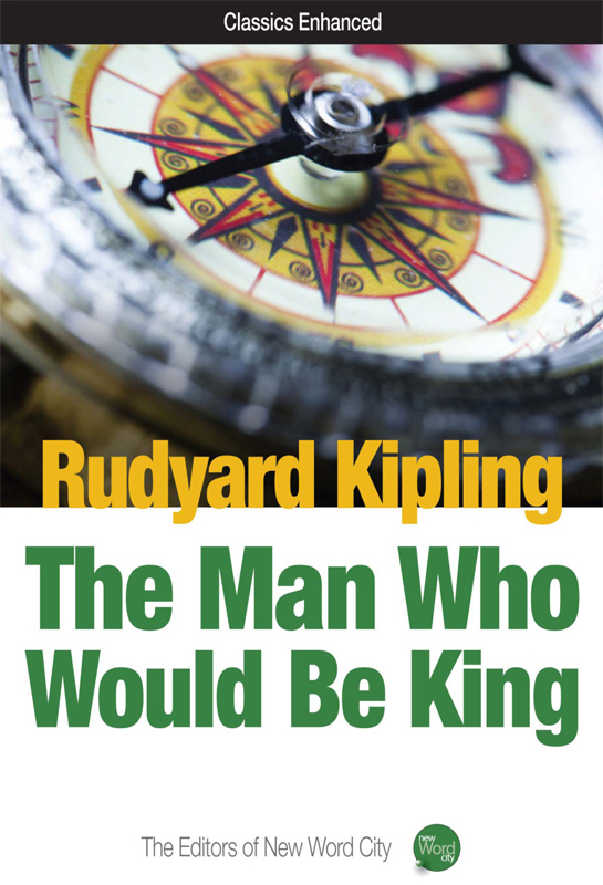 Rudyard Kipling and The Editors of New Word City - The Man Who Would Be King