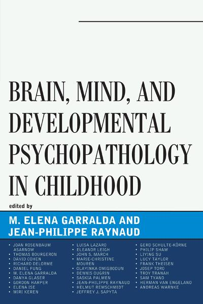 Brain, Mind, and Developmental Psychopathology in Childhood By: