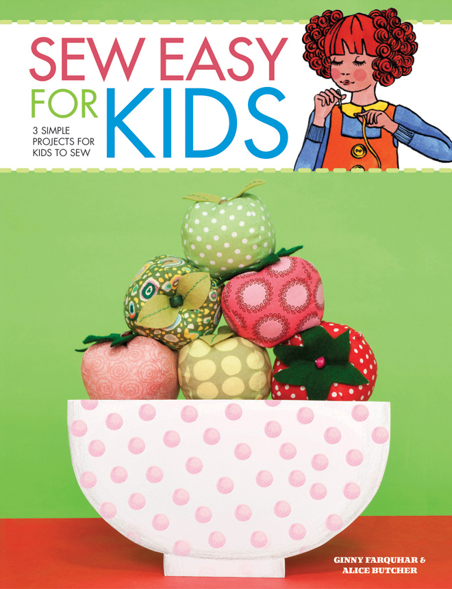 Sew Easy for Kids 3 simple projects for kids to sew