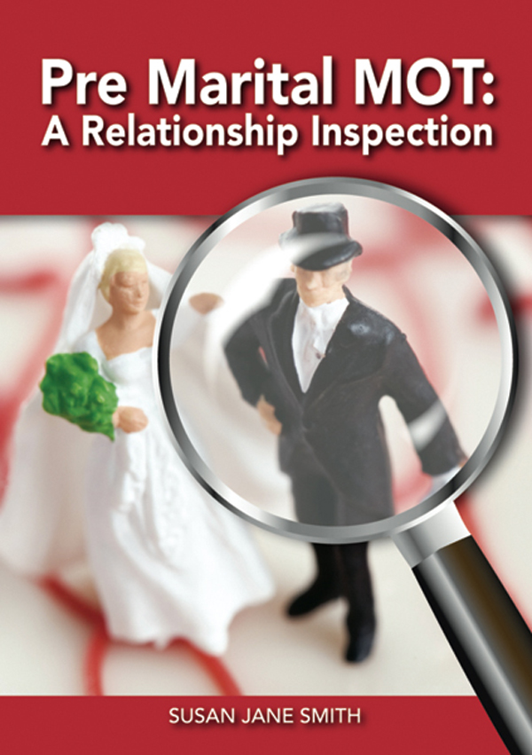Pre-Marital MOT: A Relationship Inspection By: Susan Jane Smith