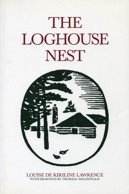 The Loghouse Nest By: Lawrence, Louise de Kiriline