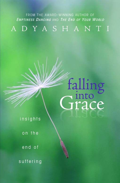 Falling into Grace By: Adyashanti