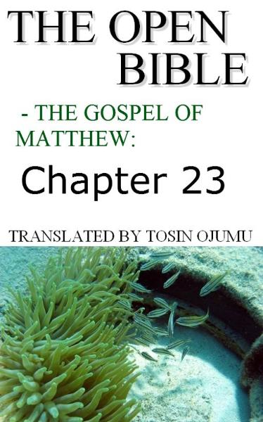 The Open Bible: The Gospel of Matthew: Chapter 23