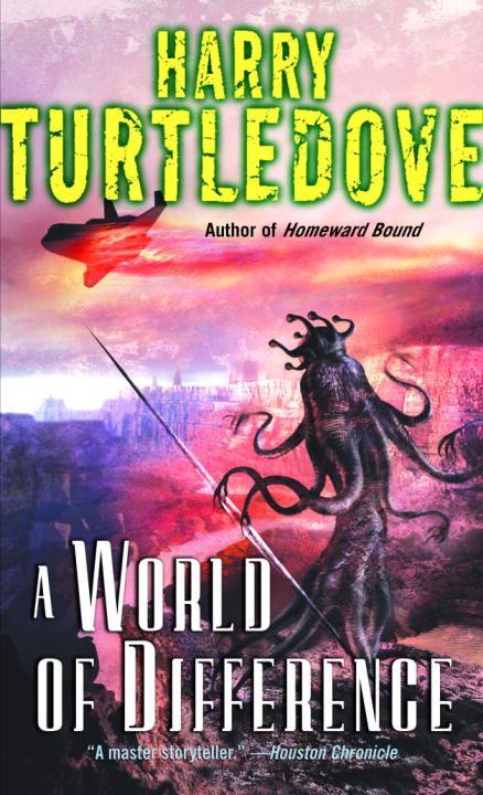 A World of Difference By: Harry Turtledove
