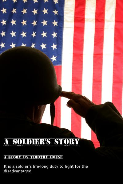 A Soldier's Story By: Timothy House