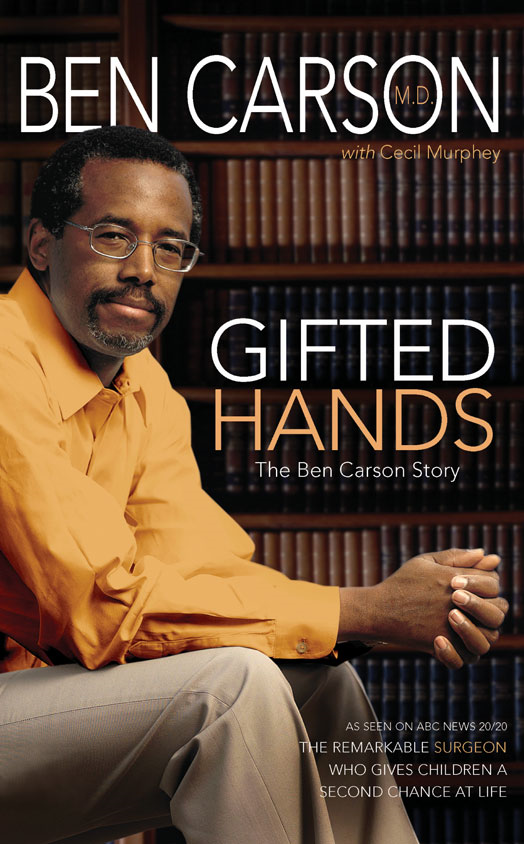 Gifted Hands By: Ben   Carson, M.D.