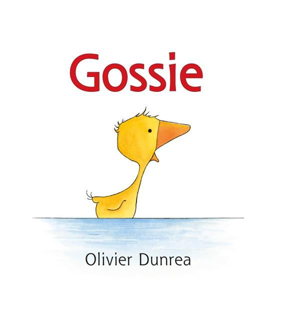 Gossie (Read-aloud) By: Olivier Dunrea