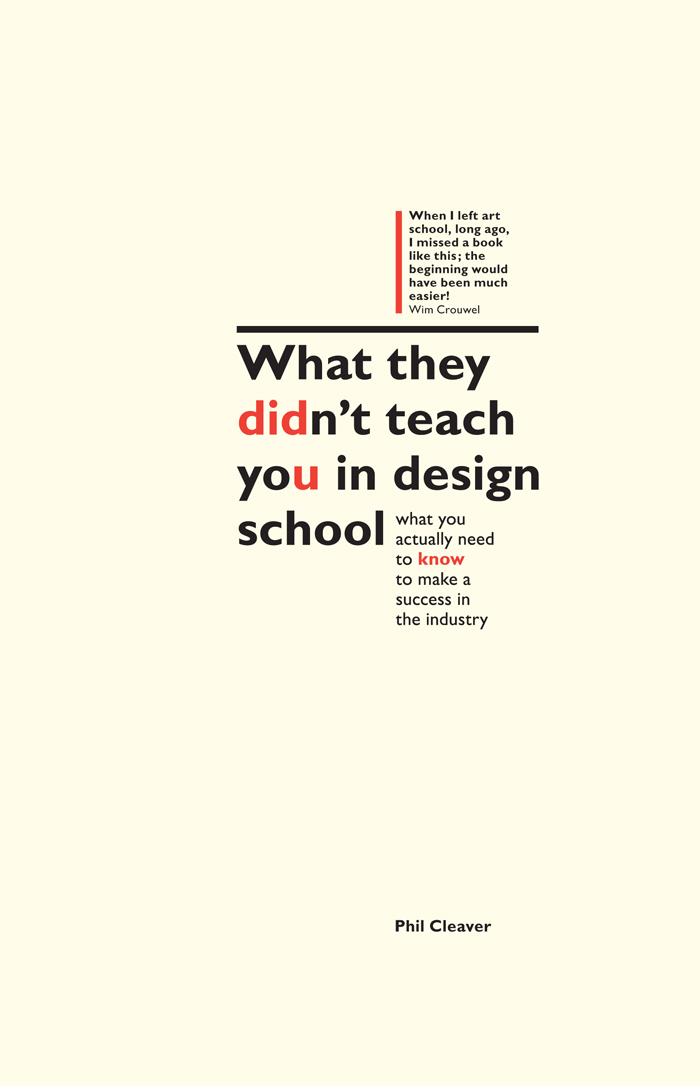 What They Didn't Teach You In Design School The Essential Guide to Growing Your Design Career