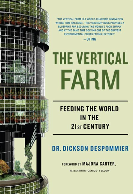 The Vertical Farm By: Dickson Despommier