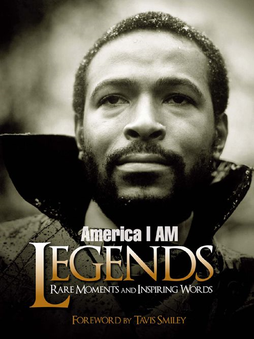 America I AM Legends By: Tavis Smiley