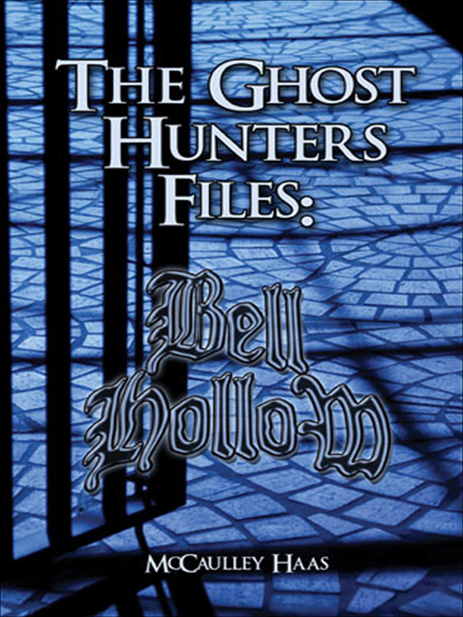 Bell Hollow: The Ghost Hunters' Files