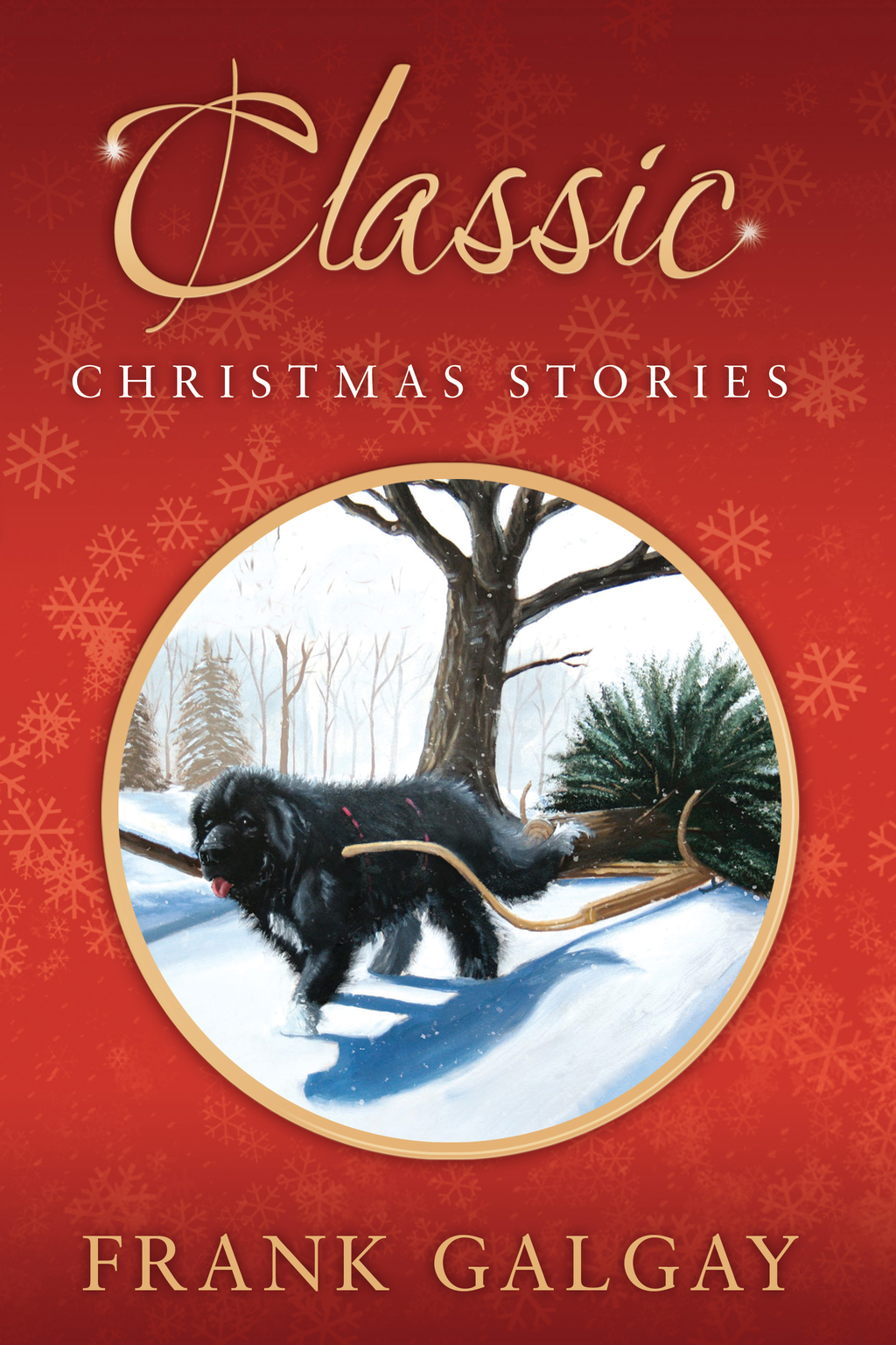 Classic Christmas Stories By: Frank Galgay