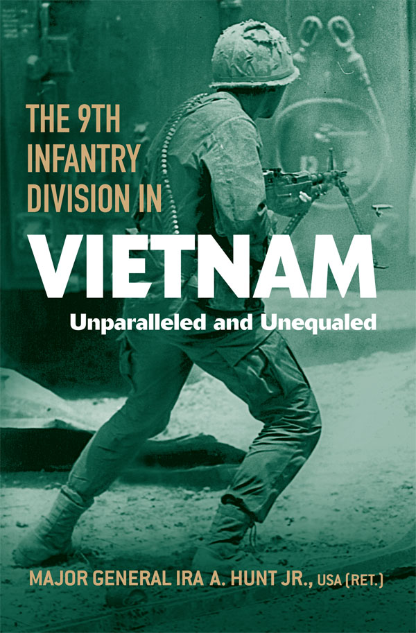 The 9th Infantry Division in Vietnam: Unparalleled and Unequaled