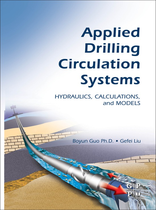 Applied Drilling Circulation Systems Hydraulics,  Calculations and Models
