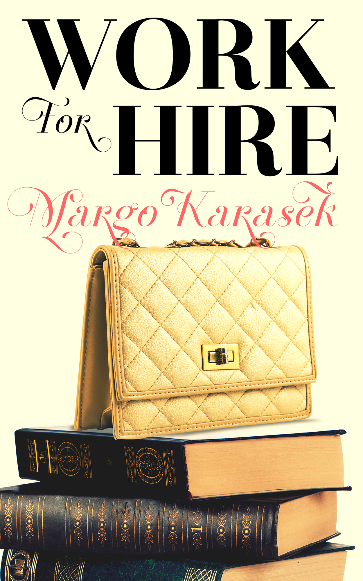 Work for Hire By: Margo Karasek