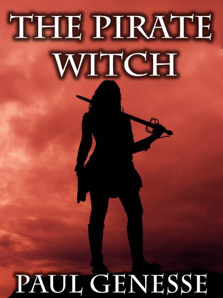 The Pirate Witch By: Paul Genesse