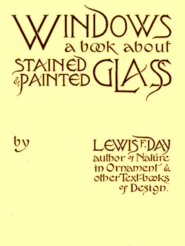 Windows, A Book About Stained and Painted Glass