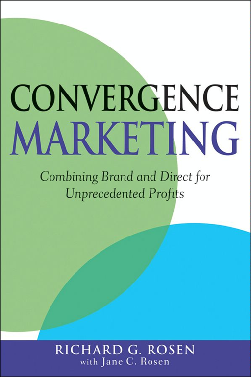 Convergence Marketing By: Richard Rosen