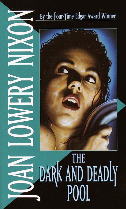 The Dark and Deadly Pool By: Joan Lowery Nixon
