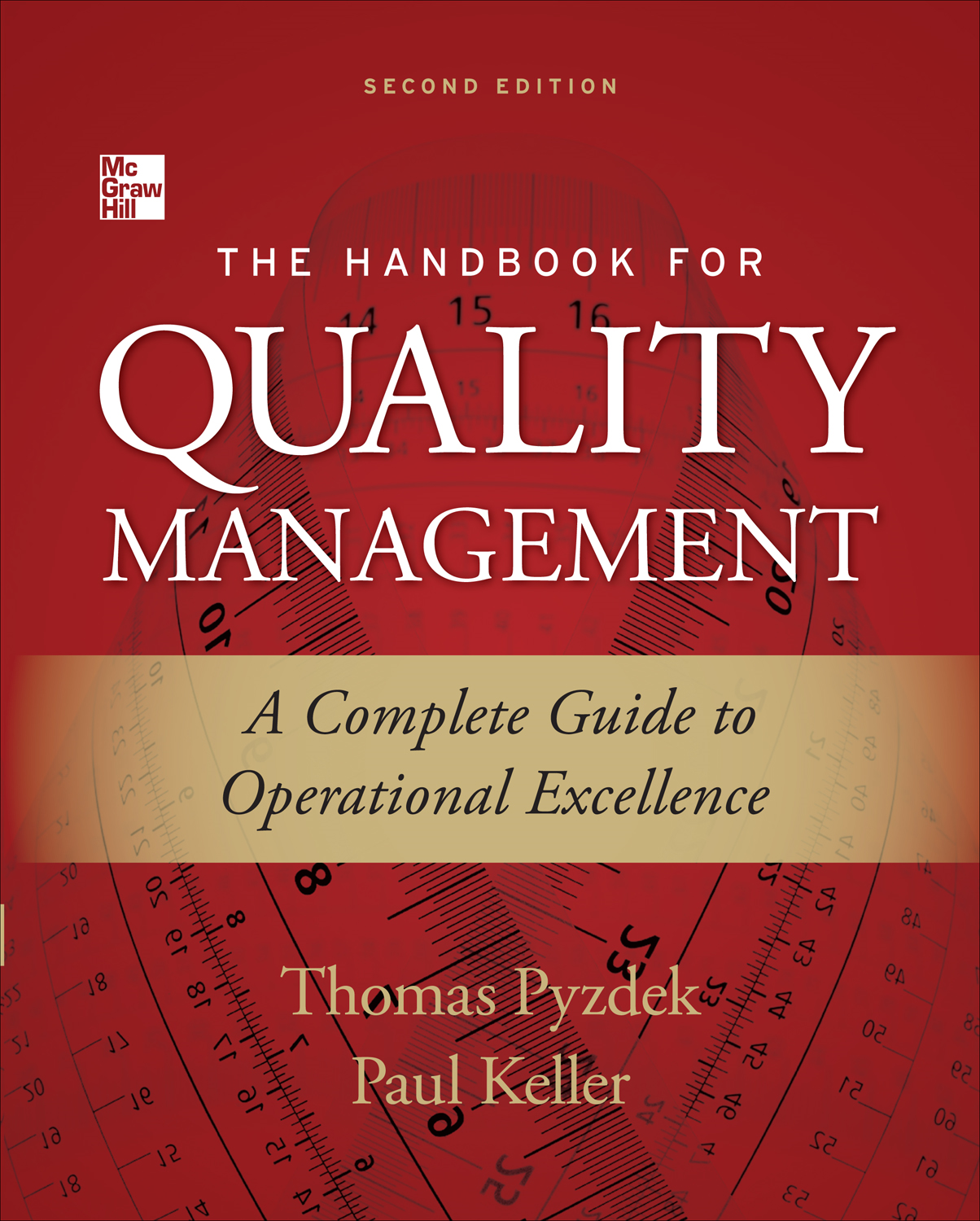 The Handbook for Quality Management, Second Edition : A Complete Guide to Operational Excellence By:  Paul Keller,Thomas Pyzdek