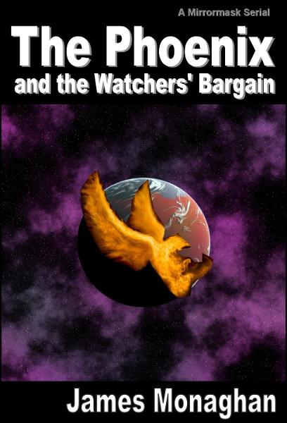 The Phoenix and the Watchers' Bargain By: James Monaghan
