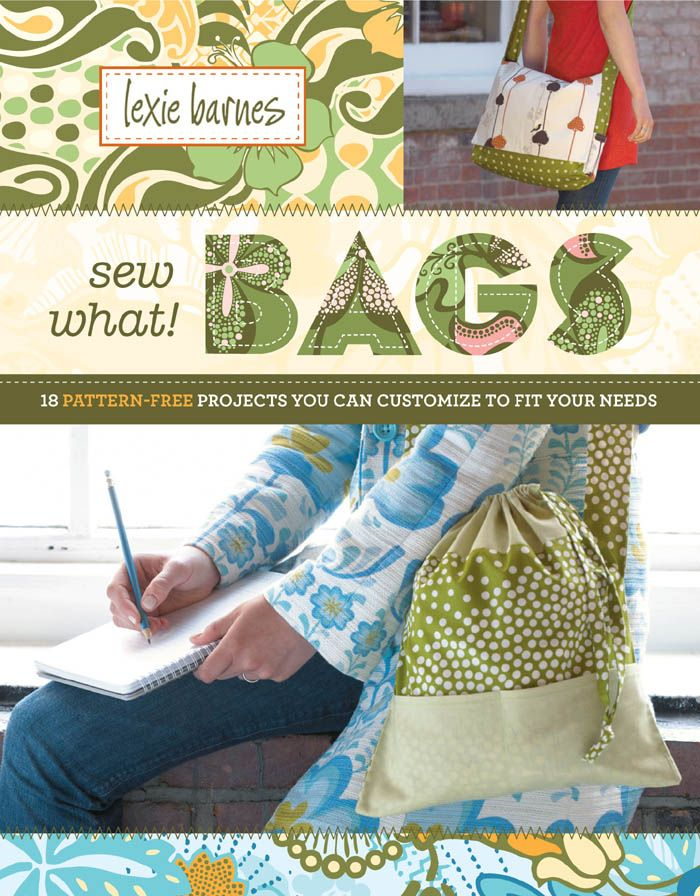 Sew What! Bags By: Lexie Barnes