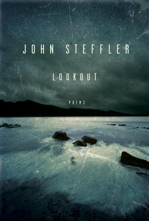Lookout By: John Steffler