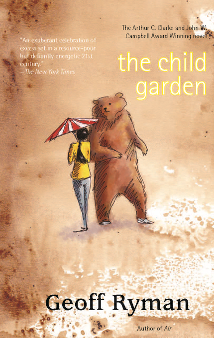 The Child Garden: A Low Comedy By: Geoff Ryman