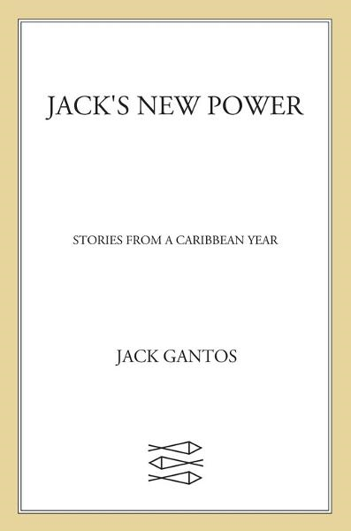 Jack's New Power By: Jack Gantos