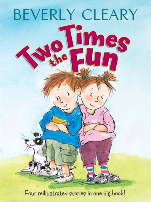 Two Times the Fun By: Beverly Cleary,Carol Thompson