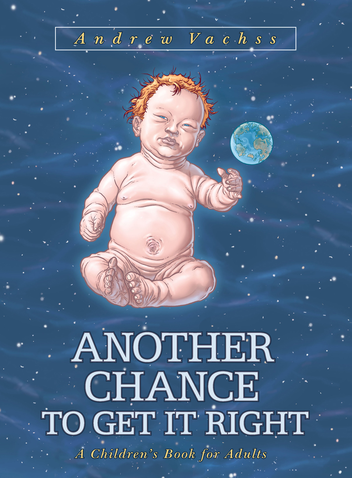 Another Chance to Get It Right: A Children's Book for Adults (3rd Edition)