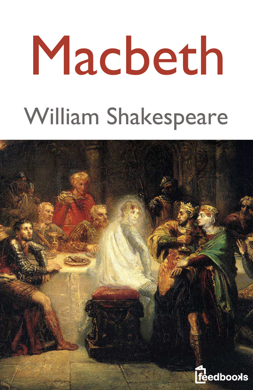 Macbeth By: William Shakespeare