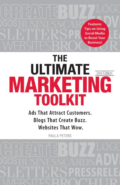The Ultimate Marketing Toolkit: Ads That Attract Customers. Blogs That Create Buzz. Web Sites That Wow. By: Paula Peters