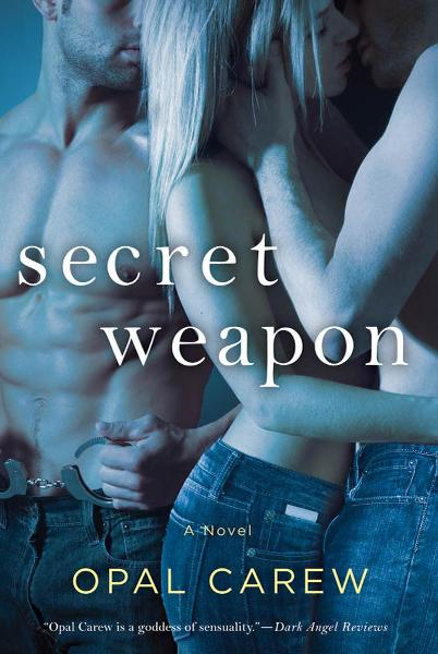 Secret Weapon By: Opal Carew