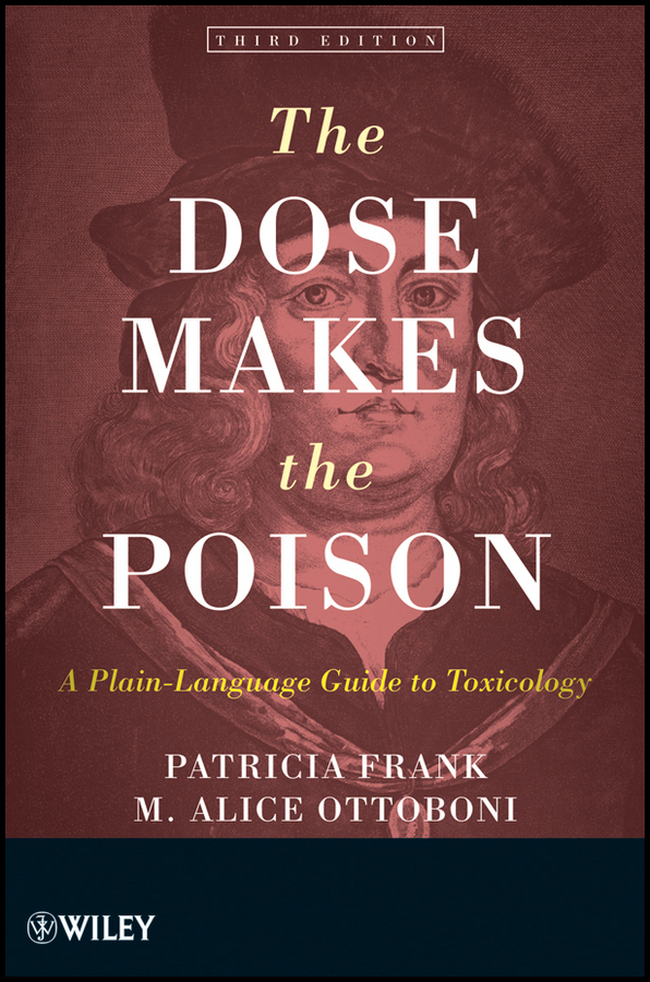 The Dose Makes the Poison By: M. Alice Ottoboni,Patricia Frank