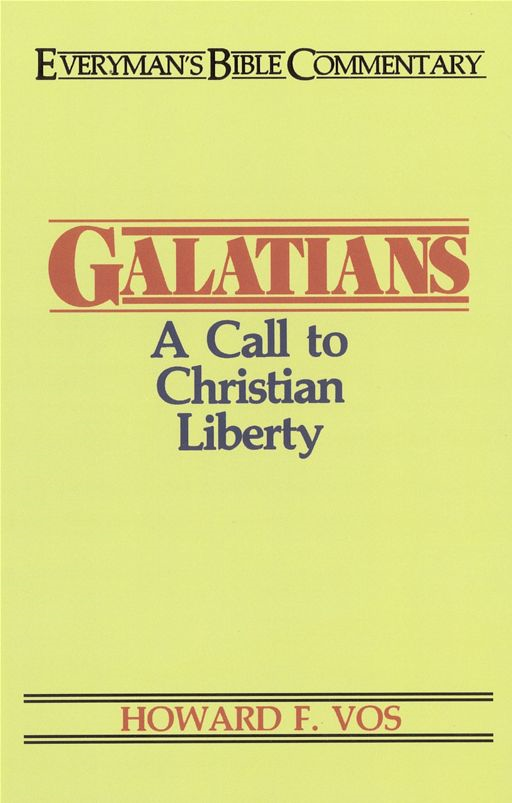 Galatians- Everyman's Bible Commentary By: Howard F. Vos