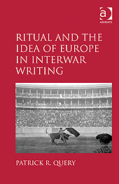 Ritual and the Idea of Europe in Interwar Writing