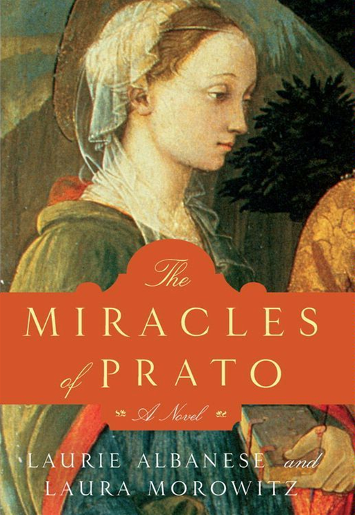 The Miracles of Prato By: Laura Morowitz,Laurie Albanese