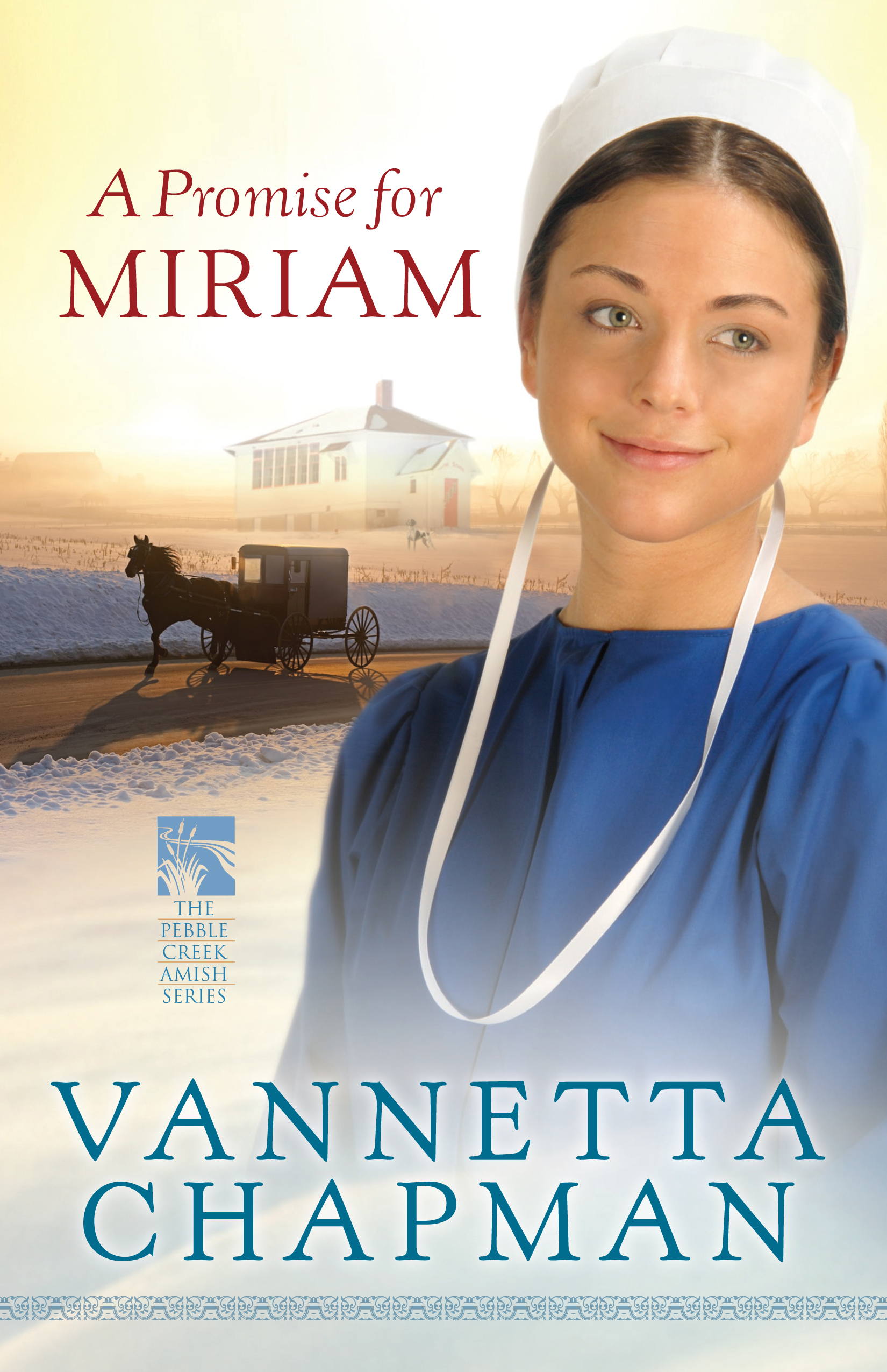 A Promise for Miriam By: Vannetta Chapman