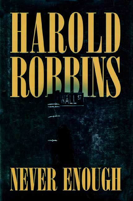 Never Enough By: Harold Robbins