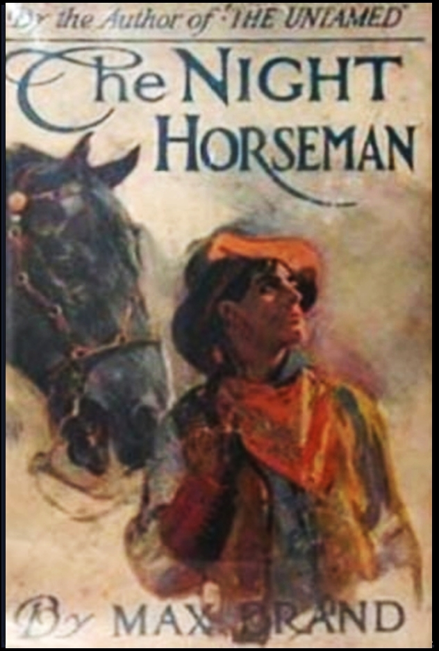 The Night Horseman By: Max Brand