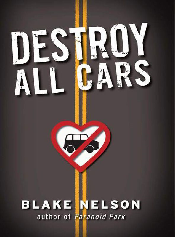 Destroy All Cars By: Blake Nelson