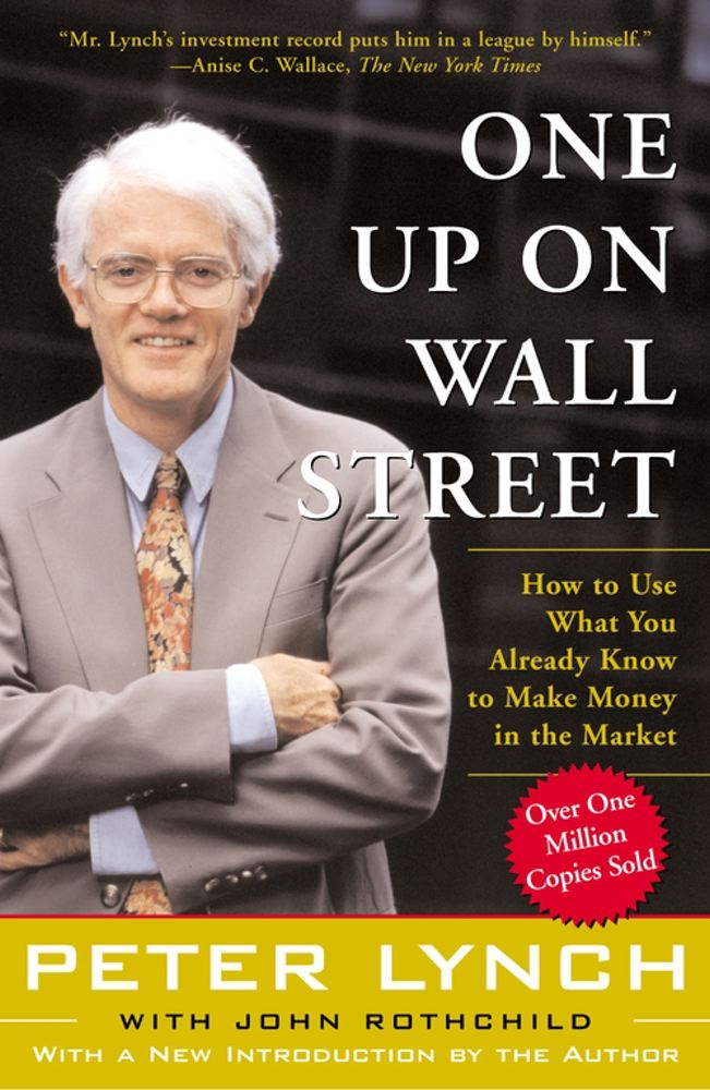 One Up On Wall Street By: Peter Lynch